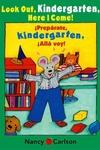 Look Out Kindergarten, Here I Come/Preparate, kindergarten!Alla voy!