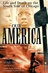 Our America:Life and Death on the South Side of Chicago