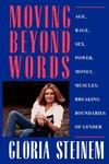 Moving Beyond Words/Age, Rage, Sex, Power, Money, Muscles : Breaking the Boundaries of Gender