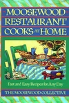 Moosewood Restaurant Cooks at Home:Fast and Easy Recipes for Any Day