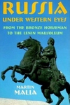 Russia under Western Eyes:From the Bronze Horseman to the Lenin Mausoleum