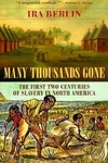 Many Thousands Gone:The First Two Centuries of Slavery in North America
