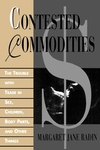 Contested Commodities:The Trouble with Trade in Sex, Children, Body Parts, and Other Things