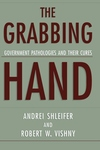 The Grabbing Hand:Government Pathologies and Their Cures