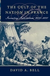The Cult of the Nation in France:Inventing Nationalism, 1680-1800