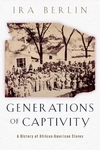 Generations of Captivity:A History of African-American Slaves