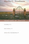 Frontiers of Justice:Disability, Nationality, Species Membership