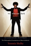 We Who Are Dark:The Philosophical Foundations of Black Solidarity