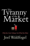 The Tyranny of the Market:Why You Can't Always Get What You Want