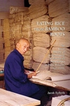 Eating Rice from Bamboo Roots:The Social History of a Community of Handicraft Papermakers in Rural Sichuan, 1920-2000
