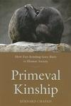 Primeval Kinship:How Pair-Bonding Gave Birth to Human Society