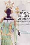 The Image of the Black in Western Art, Pt. 2, Vol. II:From the Early Christian Era to the Age of Discovery - Africans in the Christian Ordinance of the World