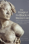 The Image of the Black in Western Art, Vol. IV, Pt. 2:From the American Revolution to World War I - Black Models and White Myths