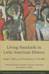 Living Standards in Latin American History:Height, Welfare, and Development, 1750-2000