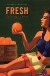 Fresh:A Perishable History
