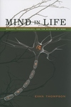 Mind in Life:Biology, Phenomenology, and the Sciences of Mind