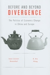 Before and Beyond Divergence:The Politics of Economic Change in China and Europe