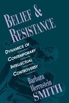 Belief and Resistance:Dynamics of Contemporary Intellectual Controversy
