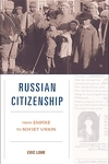 Russian Citizenship:From Empire to Soviet Union