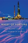 Wheel of Fortune:The Battle for Oil and Power in Russia