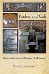 Paideia and Cult:Christian Initiation in Theodore of Mopsuestia