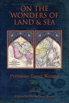 On the Wonders of Land and Sea - Persianate Travel Writing