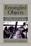 Entangled Objects:Exchange, Material Culture, and Colonialism in the Pacific