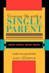 Growing up with a Single Parent:What Hurts, What Helps