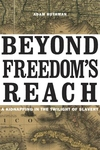Beyond Freedom's Reach