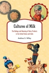 Cultures of Milk:The Biology and Meaning of Dairy Products in the United States and India