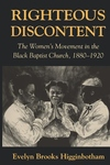 Righteous Discontent:The Women's Movement in the Black Baptist Church, 1880-1920
