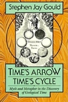 Time's Arrow, Time's Cycle:Myth and Metaphor in the Discovery of Geological Time