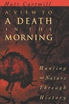 A View to a Death in the Morning:Hunting and Nature Through History