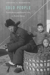 Sold People : Traffickers and Family Life in North China
