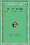 Aristophanes, Vol. I: Acharnians, Knights