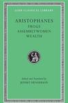 Aristophanes, Vol. IV: Frogs, Assemblywomen, Wealth