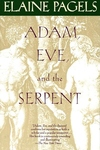 Adam, Eve, and the Serpent:Sex and Politics in Early Christianity
