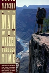 The Man Who Walked Through Time:The Story of the First Trip Afoot Through the Grand Canyon