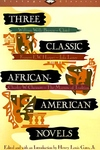Three Classic African-American Novels:Clotel, Iola Leary, the Marrow of Tradition