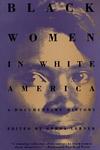 Black Women in White America : A Documentary History