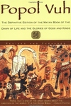 Popol Vuh:The Definitive Edition of the Mayan Book of the Dawn of Life and the Glories Of