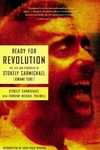 Ready for Revolution:The Life and Struggles of Stokely Carmichael (Kwame Ture)