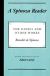 A Spinoza Reader - The Ethics and Other Works