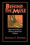 Behind the Mule - Race and Class in African - American Politics