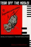 Tear off the Masks! - Identity and Imposture in Twentieth-Century Russia