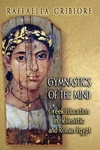 Gymnastics of the Mind:Greek Education in Hellenistic and Roman Egypt