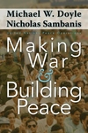 Making War and Building Peace:United Nations Peace Operations
