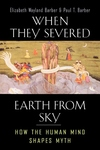 When They Severed Earth from Sky:How the Human Mind Shapes Myth