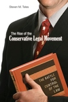The Rise of the Conservative Legal Movement:The Battle for Control of the Law