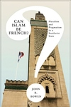 Can Islam Be French?:Pluralism and Pragmatism in a Secularist State